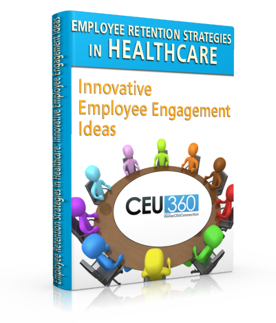 Employee Retention Strategies in Healthcare: Innovative Employee Engagement Ideas